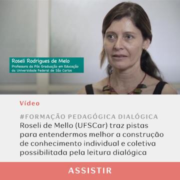 Assista ao vídeo da pesquisadora Roseli de Mello sobre Leitura Dialógica