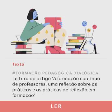 """Leia o artigo: """"A formação contínua de professores: uma reflexão sobre as práticas e as práticas de reflexão em formação"""""""
