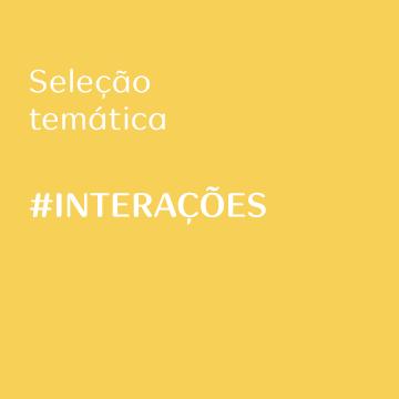 Seleção temática: interações